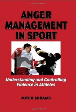 Anger Management in Sport by Dr. Mitch Abrams
