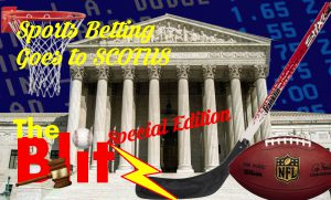 The Blitz - Sports Betting Goes to SCOTUS