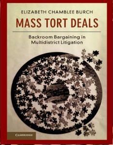 Mass Tort Deals - Backroom Bargaining in Multidistrict Litigation - Burch