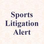 Sports Litigation Alert